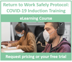 Return to Work Safely Protocol: COVID-19 Induction Training